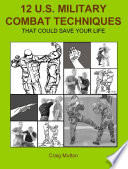 12 U  S  Military Combat Techniques  That Could Save Your Life
