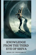 Read Online Knowledge from the Third Eye of Shiva For Free