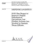Defense logistics DOD has begun to improve supply distribution operations  but further actions are needed to sustain these efforts   report to the Subcommittee on Readiness  Committee on Armed Services  House of Representatives