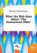 Wacky Aphorisms, What the Web Says about the Poisonwood Bible