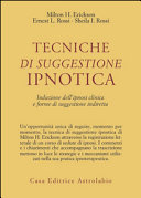 Tecniche di suggestione ipnotica. Induzione dell'ipnosi clinica e forme di suggestione indiretta