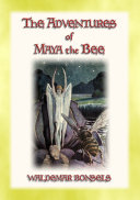 THE ADVENTURES OF MAYA THE BEE - teaching children that all actions and decisions have consequences [Pdf/ePub] eBook