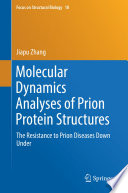 Molecular Dynamics Analyses of Prion Protein Structures