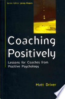 Coaching Positively  Lessons For Coaches From Positive Psychology Book