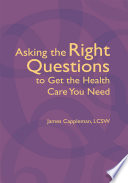 Asking the Right Questions to Get the Health Care You Need