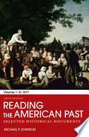 Reading the American Past: Volume I: To 1877