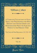 A Complete Collection Of State Trials And Proceedings For High Treason And Other Crimes And Misdemeanors From The Earliest Period To The Present Time Vol 16 PDF