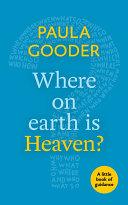 Where on Earth is Heaven