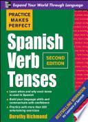 Practice Makes Perfect Spanish Verb Tenses 2 E  ENHANCED EBOOK  Book PDF
