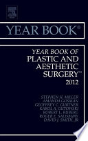 Year Book of Plastic and Aesthetic Surgery 2012 - E-Book
