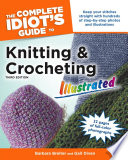 The Complete Idiot s Guide to Knitting and Crocheting