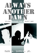 ALWAYS ANOTHER DAWN: SILENT WEAPONS FOR A QUIET WAR