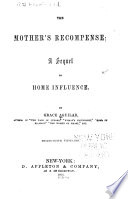 The Mother S Recompense A Sequel To Home Influence Book