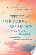 Effective Self Care and Resilience in Clinical Practice Book