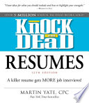 """Knock 'em Dead Resumes: A Killer Resume Gets MORE Job Interviews!"" by Martin Yate"