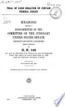 Trial Of Good Behavior Of Certain Federal Judges