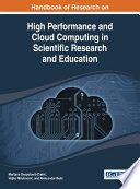 Handbook of Research on High Performance and Cloud Computing in Scientific Research and Education