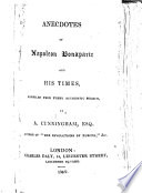 Anecdotes Of Napoleon Bonaparte And His Times Compiled From Every Authentic Source With Plates Including Portraits