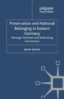 Preservation and National Belonging in Eastern Germany Pdf/ePub eBook