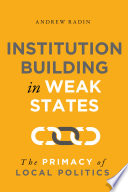 Institution Building in Weak States