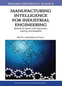 Pdf Manufacturing Intelligence for Industrial Engineering: Methods for System Self-Organization, Learning, and Adaptation Telecharger