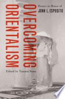 Overcoming Orientalism Book