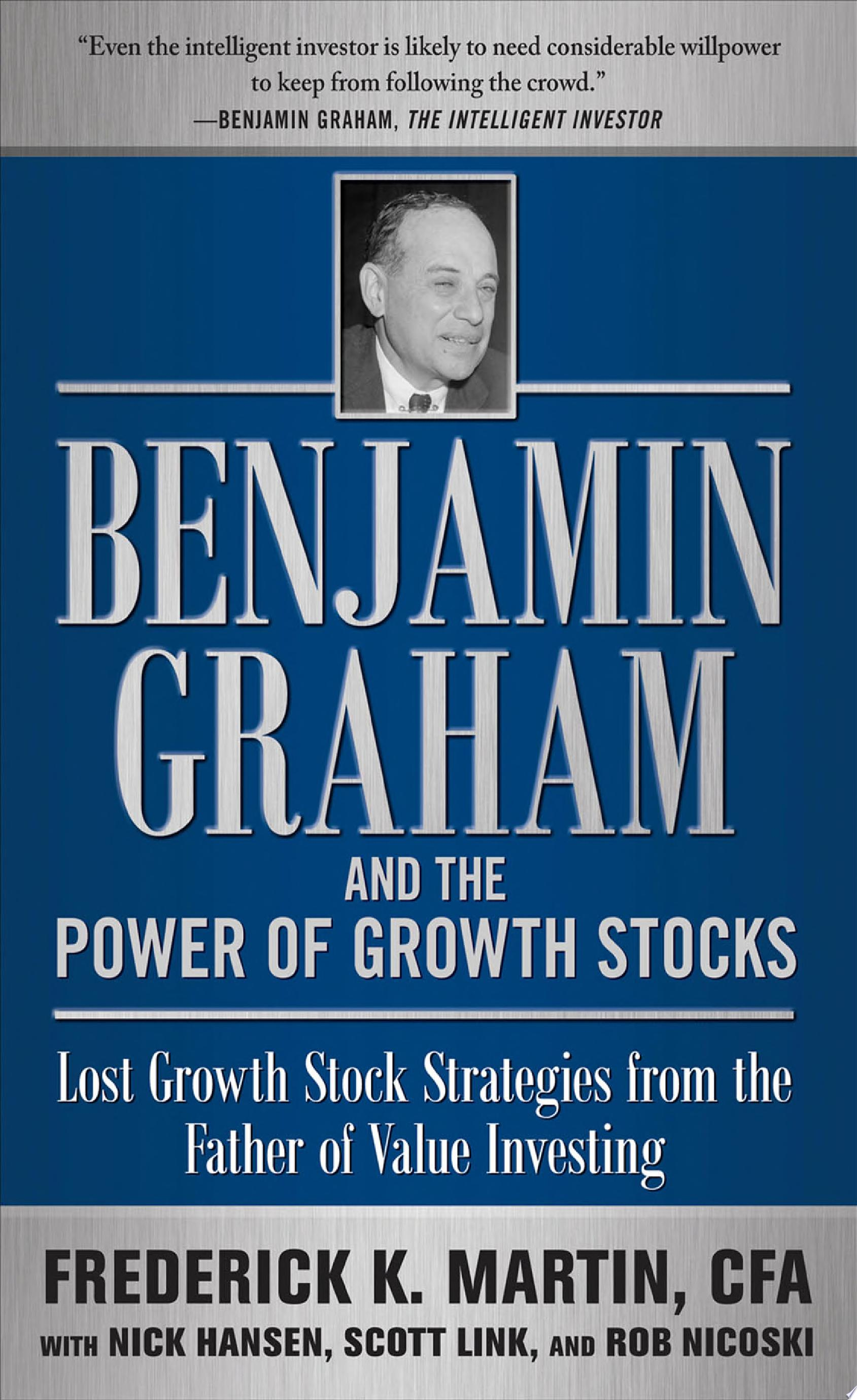 Benjamin Graham and the Power of Growth Stocks  Lost Growth Stock Strategies from the Father of Value Investing