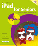 iPad for Seniors in easy steps  9th edition   covers all iPads with iPadOS 13 including iPad mini and iPad Pro