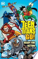 Teen Titans Go   Ready for Action