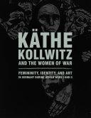 Kathe Kollwitz and the Women of War
