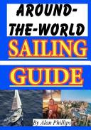 Around the World Sailing Guide