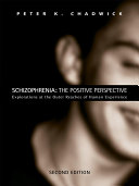 Schizophrenia: The Positive Perspective