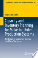 Capacity And Inventory Planning For Make To Order Production Systems