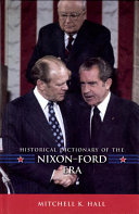 Historical Dictionary of the Nixon Ford Era