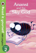 Read It Yourself with Ladybird Anansi and the Sky God ebook