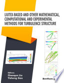 Liutex based and Other Mathematical  Computational and Experimental Methods for Turbulence Structure Book