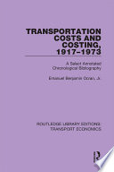 Transportation Costs and Costing  1917 1973
