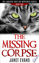 The Missing Corpse   The Lakeside Cozy Cat Mysteries Series   Book One