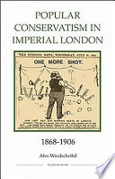Popular Conservatism in Imperial London  1868 1906 Book