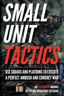 Small Unit Tactics  An Illustrated Manual