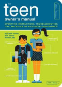 Teen Owner s Manual  The  Operating Instructions  Troubleshooting Tips  and Advice on Adolescent Maintenance