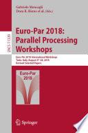 Euro-Par 2018: Parallel Processing Workshops