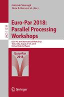 Euro Par 2018  Parallel Processing Workshops