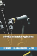 Robotics and Surgical Applications