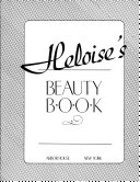 Heloise s Beauty Book