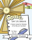 Come  Let Us Adore Book