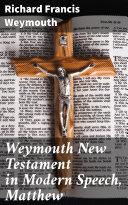 Pdf Weymouth New Testament in Modern Speech, Matthew Telecharger