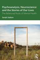 Psychoanalysis, Neuroscience and the Stories of Our Lives Pdf/ePub eBook