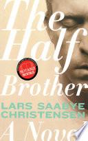 """The Half Brother: A Novel"" by Lars Saabye Christensen, Kenneth Steven"