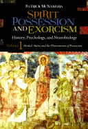 Spirit Possession and Exorcism: History, Psychology, and Neurobiology [2 volumes] Pdf